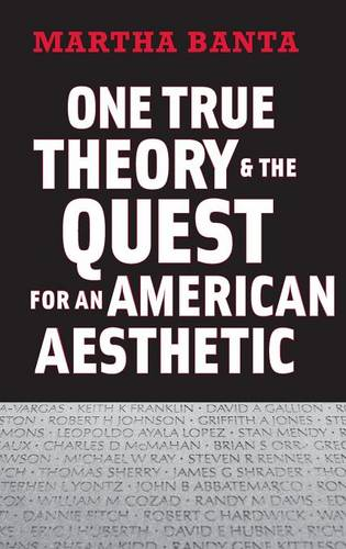 One True Theory and the Quest for an American Aesthetic (Hardback)