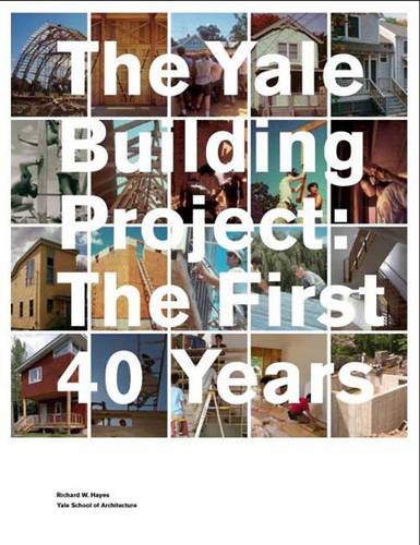 The Yale Building Project: The First 40 Years (Paperback)