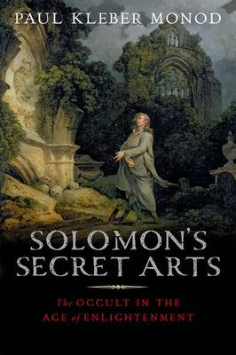 Solomon's Secret Arts: The Occult in the Age of Enlightenment (Hardback)