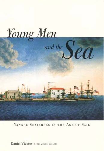 Young Men and the Sea: Yankee Seafarers in the Age of Sail (Paperback)