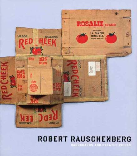 Robert Rauschenberg: Cardboards and Related Pieces (Hardback)