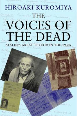 The Voices of the Dead: Stalin's Great Terror in the 1930s (Hardback)