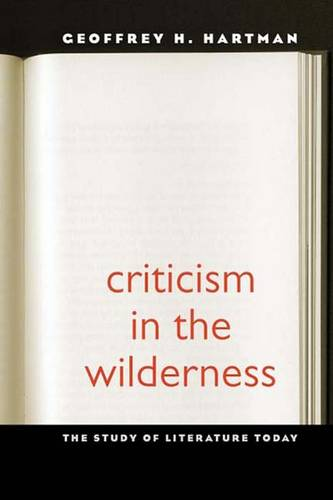 Criticism in the Wilderness: The Study of Literature Today, Second Edition (Paperback)