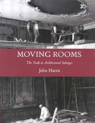 Moving Rooms: The Trade in Architectural Salvages (Hardback)