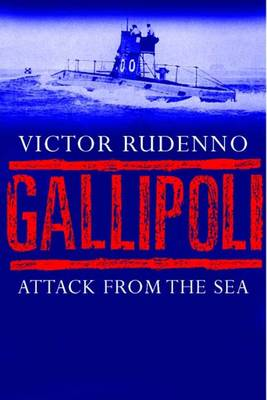 Gallipoli: Attack from the Sea (Hardback)