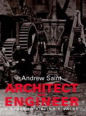 Architect and Engineer: A Study in Sibling Rivalry (Hardback)