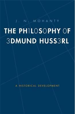 The Philosophy of Edmund Husserl: A Historical Development - Yale Studies in Hermeneutics (Hardback)