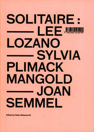 Solitaire: Lee Lozano, Sylvia Plimack Mangold, Joan Semmel (Paperback)