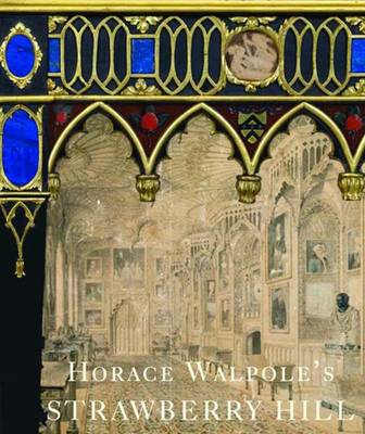 Horace Walpole's Strawberry Hill - The Lewis Walpole Series in Eighteenth-Century Culture and History (Hardback)
