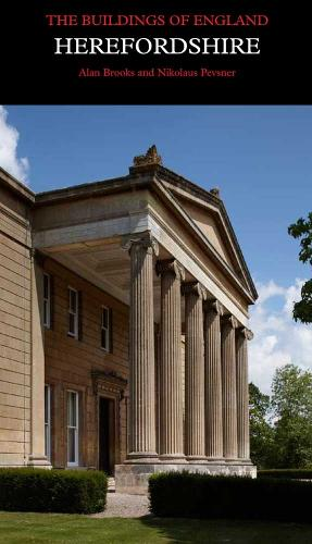 Herefordshire - Pevsner Architectural Guides: Buildings of England (Hardback)