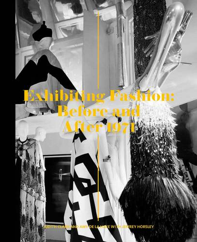 Exhibiting Fashion: Before and After 1971 (Hardback)