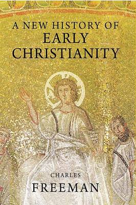 A New History of Early Christianity (Hardback)