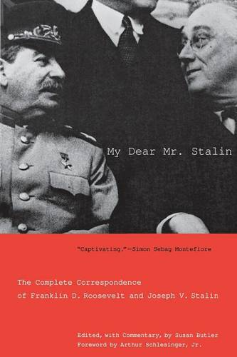 My Dear Mr. Stalin: The Complete Correspondence of Franklin D. Roosevelt and Joseph V. Stalin (Paperback)