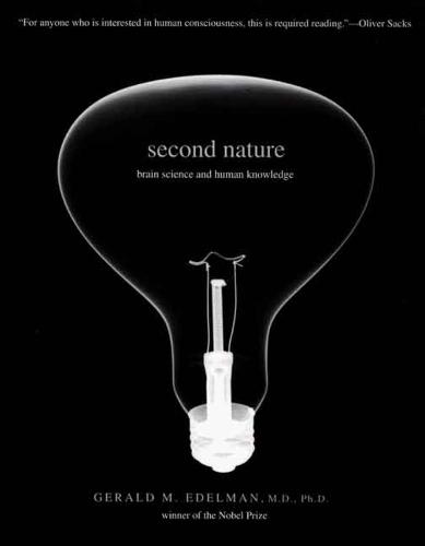 Second Nature: Brain Science and Human Knowledge (Paperback)