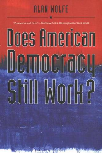 Does American Democracy Still Work? - The Future of American Democracy Series (Paperback)