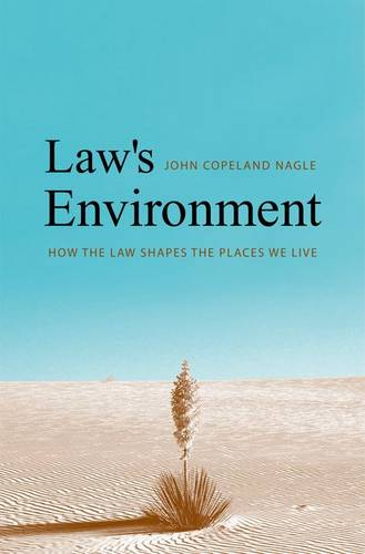 Law's Environment: How the Law Shapes the Places We Live (Paperback)