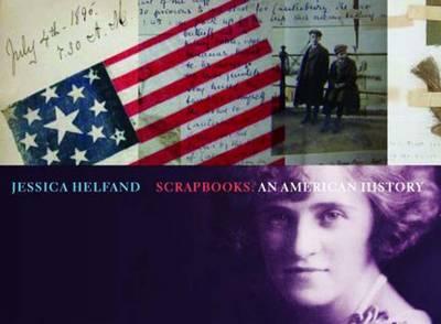 Scrapbooks: An American History (Hardback)