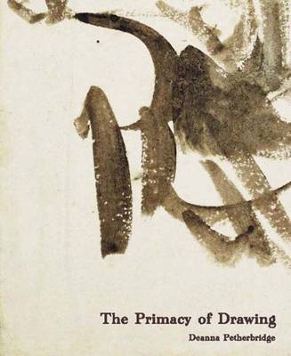 The Primacy of Drawing: Histories and Theories of Practice (Hardback)