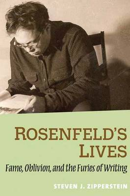 Rosenfeld's Lives: Fame, Oblivion and the Furies of Writing (Hardback)