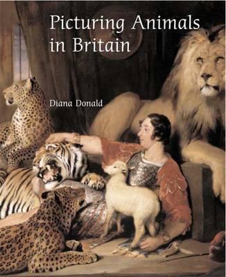 Picturing Animals in Britain: c. 1750-1850 (Hardback)