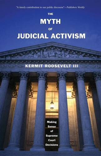 The Myth of Judicial Activism: Making Sense of Supreme Court Decisions (Paperback)