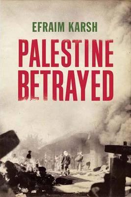 Palestine Betrayed (Hardback)