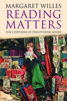Reading Matters: Five Centuries of Discovering Books (Hardback)