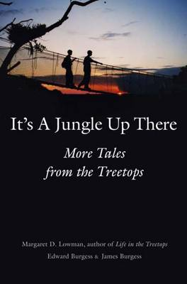It's a Jungle Up There: More Tales from the Treetops (Paperback)