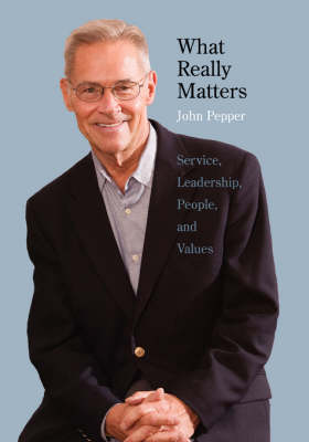 What Really Matters: Service, Leadership, People, and Values Large Print Edition (Paperback)