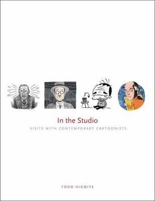 In the Studio: Visits with Contemporary Cartoonists (Paperback)