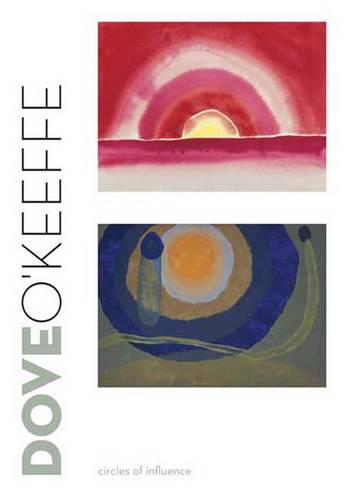 Dove/O'Keeffe: Circles of Influence (Hardback)