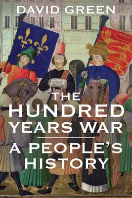 The Hundred Years War: A People's History (Hardback)