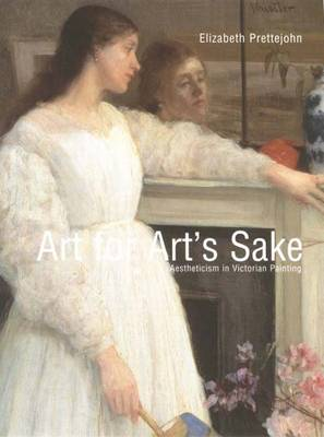 Art for Art's Sake: Aestheticism in Victorian Painting (Hardback)