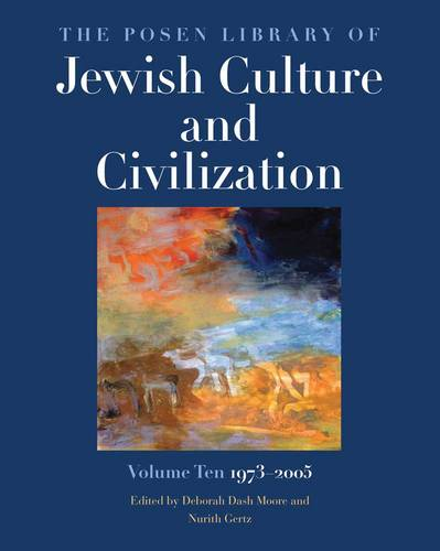 The Posen Library of Jewish Culture and Civilization, Volume 10: 1973-2005 - Posen Library of Jewish Culture and Civilization (Hardback)