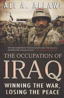 The Occupation of Iraq: Winning the War, Losing the Peace (Paperback)