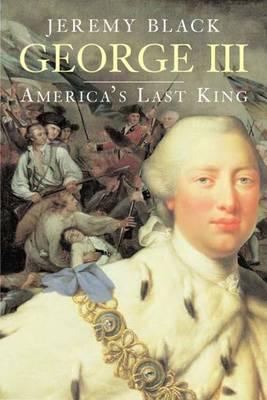 George III: America's Last King - The English Monarchs Series (Paperback)
