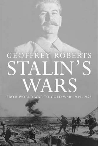 Stalin's Wars: From World War to Cold War, 1939-1953 (Paperback)