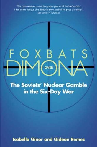 Foxbats Over Dimona: The Soviets' Nuclear Gamble in the Six-Day War (Paperback)