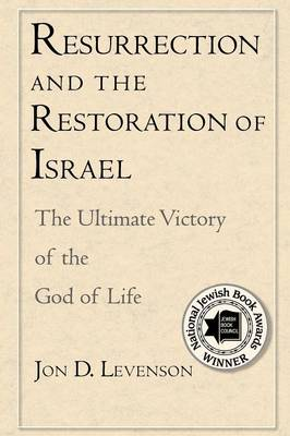 Resurrection and the Restoration of Israel: The Ultimate Victory of the God of Life (Paperback)