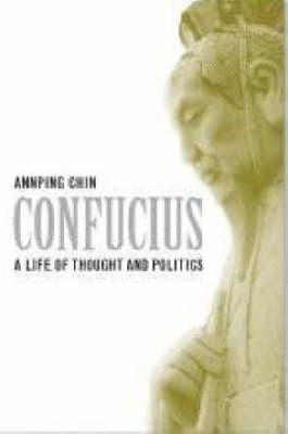 Confucius: A Life of Thought and Politics (Hardback)