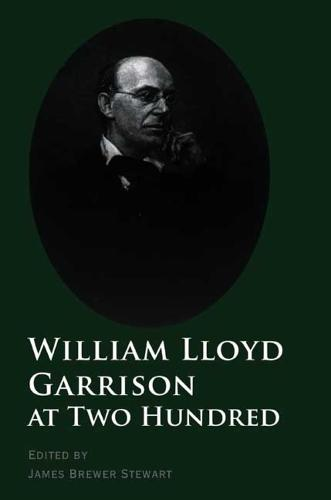 William Lloyd Garrison at Two Hundred - The David Brion Davis Series (Paperback)