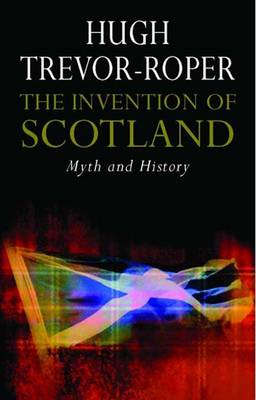 The Invention of Scotland: Myth and History (Hardback)