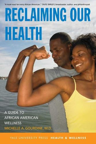 Reclaiming Our Health: A Guide to African American Wellness - Yale University Press Health & Wellness (Paperback)