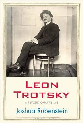 Leon Trotsky: A Revolutionary's Life - Jewish Lives (Hardback)