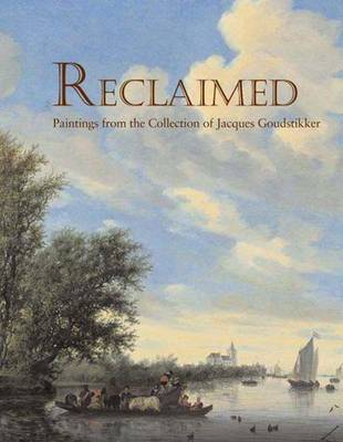 Reclaimed: Paintings from the Collection of Jacques Goudstikker (Hardback)
