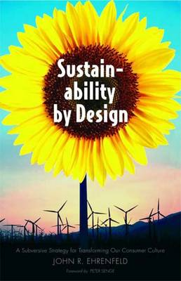 Sustainability by Design: A Subversive Strategy for Transforming Our Consumer Culture (Hardback)
