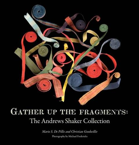 Gather Up the Fragments: The Andrews Shaker Collection (Hardback)