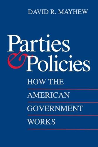 Parties and Policies: How the American Government Works (Paperback)