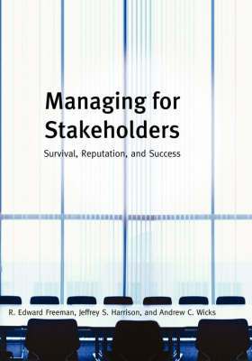 Managing for Stakeholders: Survival Reputation and Success (Paperback)