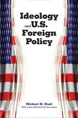 Ideology and U.S. Foreign Policy (Paperback)